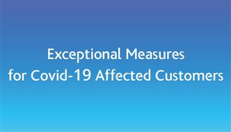 Exceptional Measures for Covid-19 Affected Customers